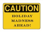Holidays: Holiday Madness Ahead!